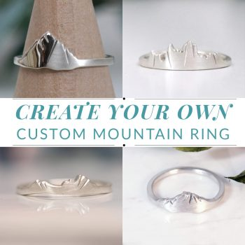 Create Your Own Custom Mountain Ring