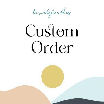 lovely baubles custom order